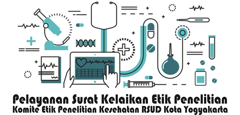 Komite Etik Penelitian Kesehatan RSUD Kota Yogyakarta Melayani Permohonan Surat Keterangan Kelaikan Etik (Ethical Clearance)